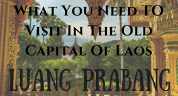 What to do in Luang Prabang : What not to miss in the old capital of Laos